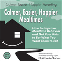 Calmer, Easier, Happier Mealtimes